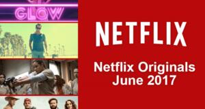 Netflix Originals Coming Soon: June 2017